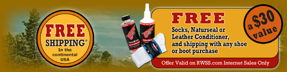 Free Wigwam socks,Naturseal or Leather Conditioner, and shipping with any shoe or boot purchase